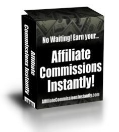 instant affiliate commissions